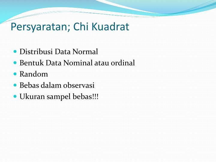 Persyaratan; Chi Kuadrat