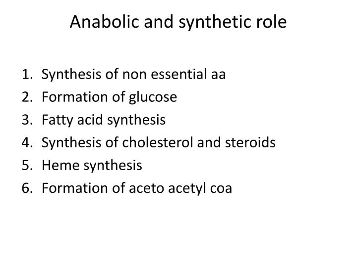 Anabolic and synthetic role