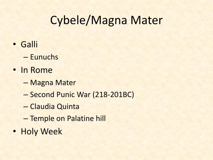 Cybele/Magna Mater