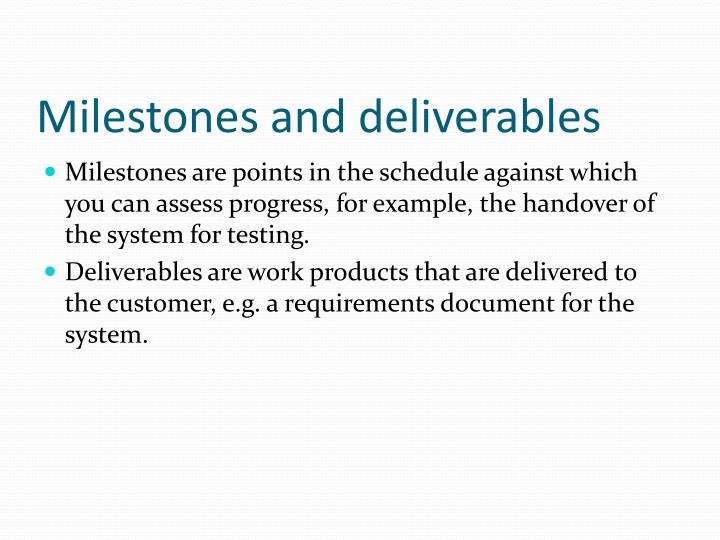 Milestones and deliverables