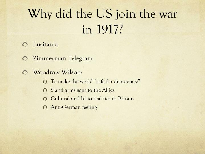 Why did the US join the war in 1917?