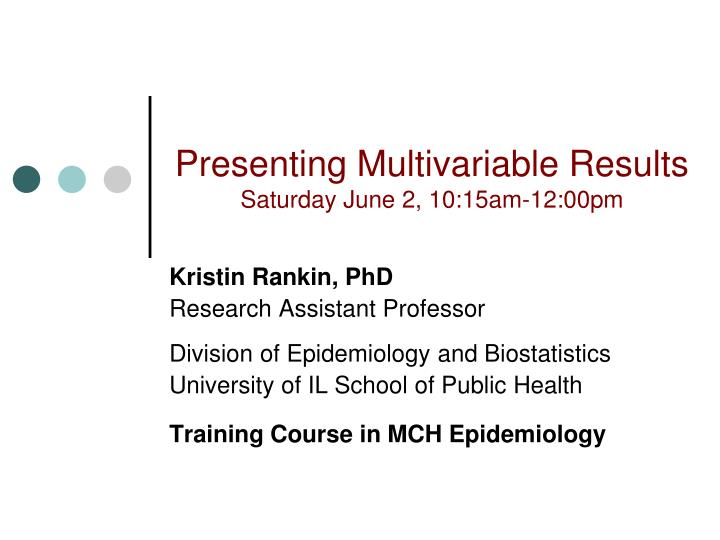 Presenting multivariable results saturday june 2 10 15am 12 00pm