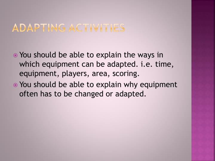 Adapting activities