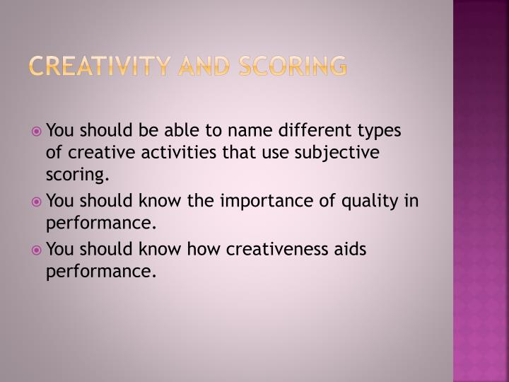 Creativity and scoring