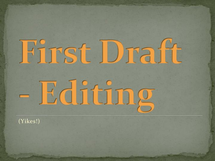 First Draft - Editing