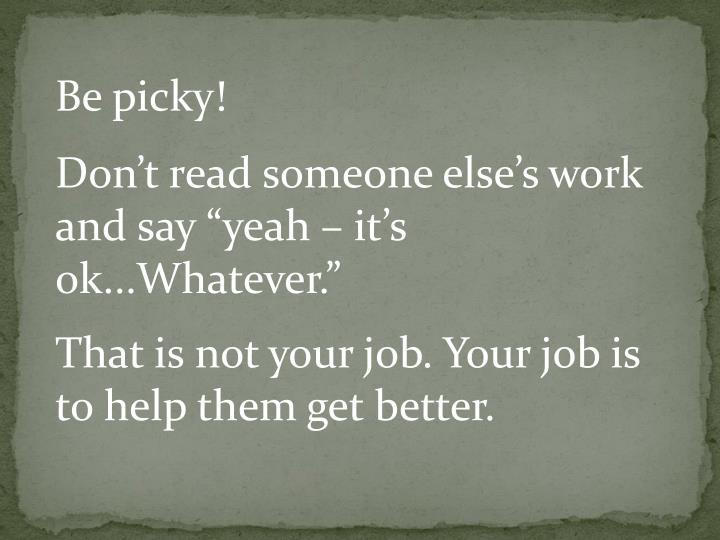 Be picky!