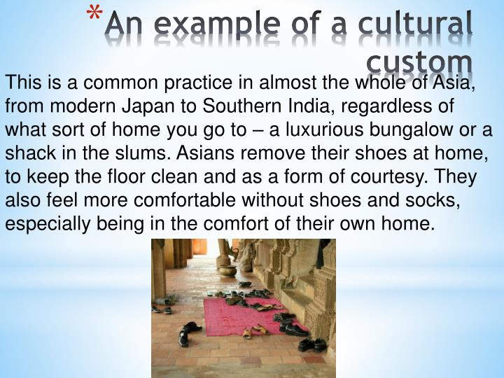 This is a common practice in almost the whole of Asia, from modern Japan to Southern India, regardless of what sort of home you go to – a luxurious bungalow or a shack in the slums. Asians remove their shoes at home, to keep the floor clean and as a form of courtesy. They also feel more comfortable without shoes and socks, especially being in the comfort of their own home.