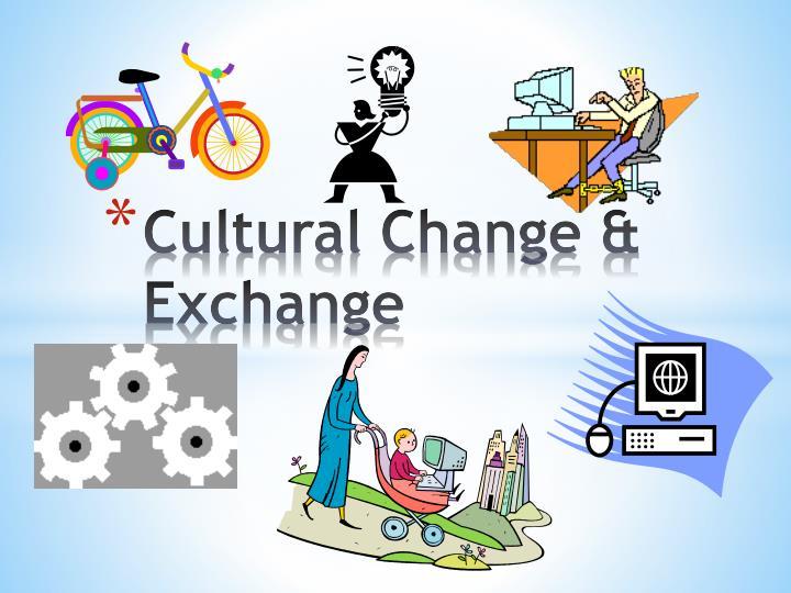 Cultural Change & Exchange