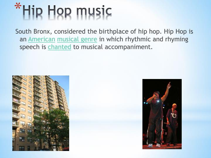 South Bronx, considered the birthplace of hip hop. Hip Hop is an