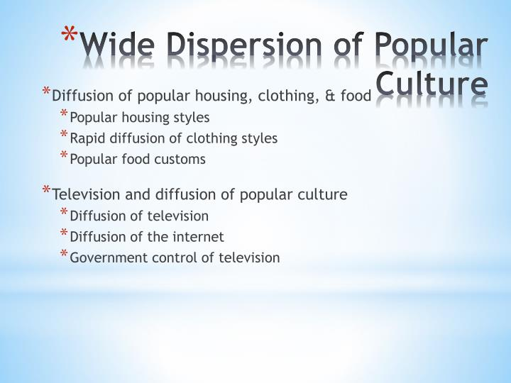 Diffusion of popular housing, clothing, & food