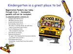 kindergarten is a great place to be