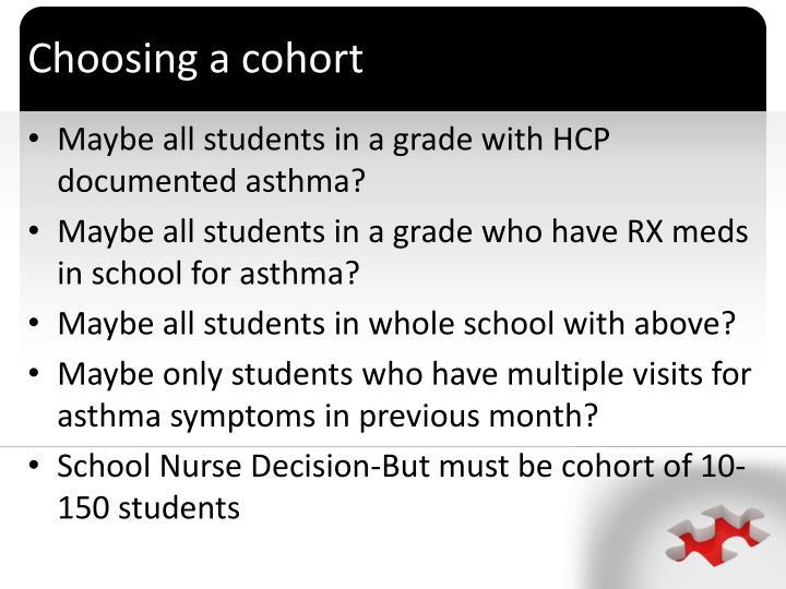 Choosing a cohort
