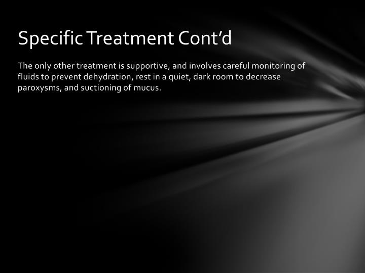 Specific Treatment Cont'd