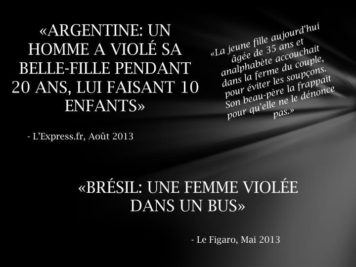 «ARGENTINE: UN HOMME A VIOLÉ SA BELLE-FILLE PENDANT 20 ANS, LUI FAISANT 10 ENFANTS»