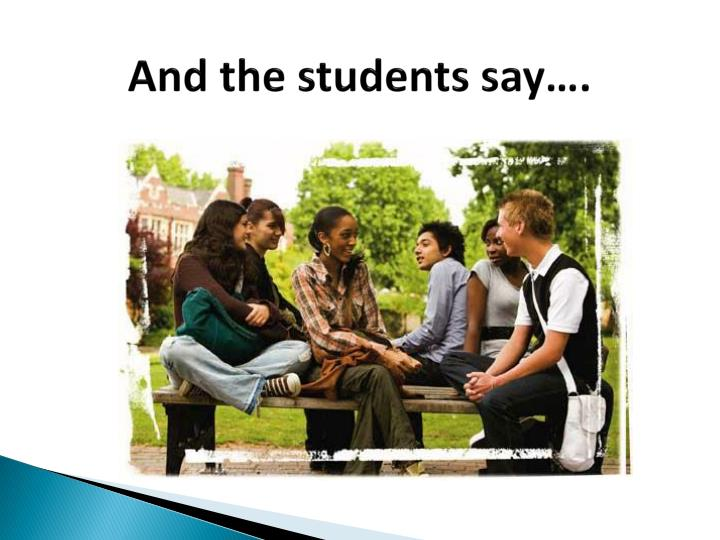 And the students say….