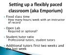 setting up a flexibly paced classroom aka emporium