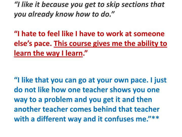 """""""I like it because you get to skip sections that you already know how to do"""