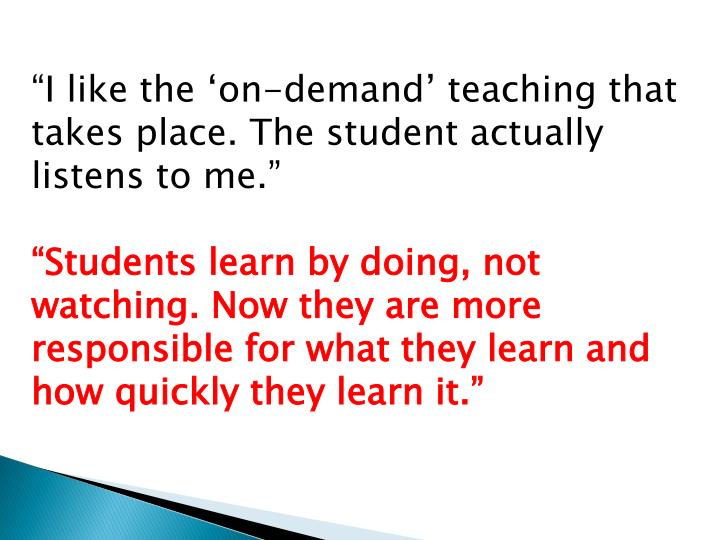 """I like the 'on-demand' teaching that takes"