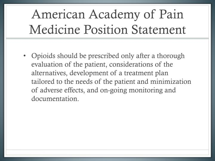 American Academy of Pain Medicine Position Statement