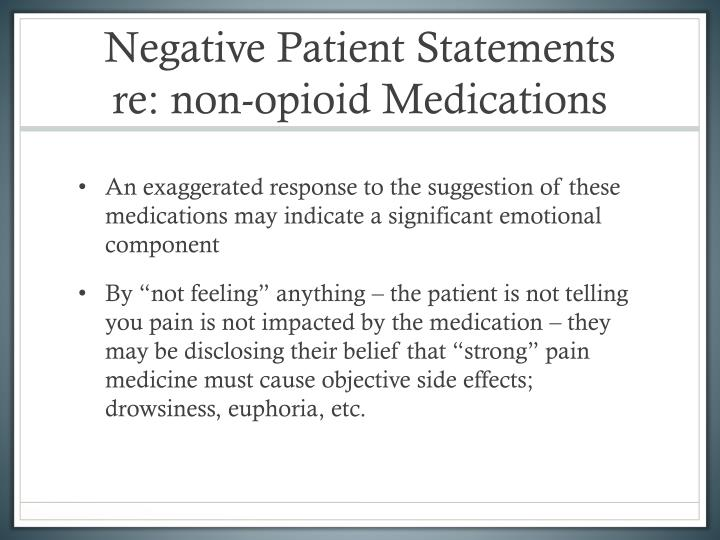 Negative Patient Statements  re: non-opioid Medications