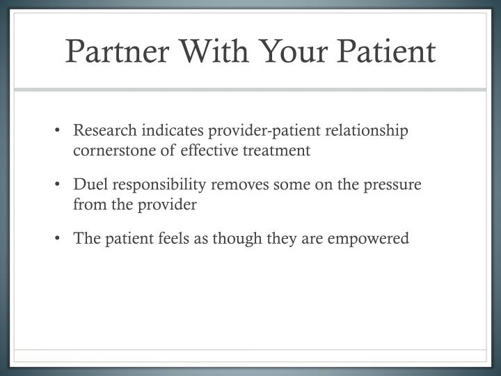 Partner with your patient