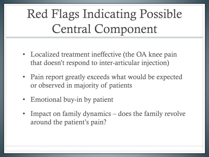 Red Flags Indicating Possible Central Component