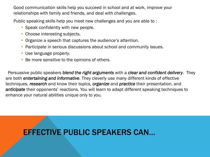 Effective Public Speakers can…