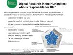 digital research in the humanities who is responsible for ris