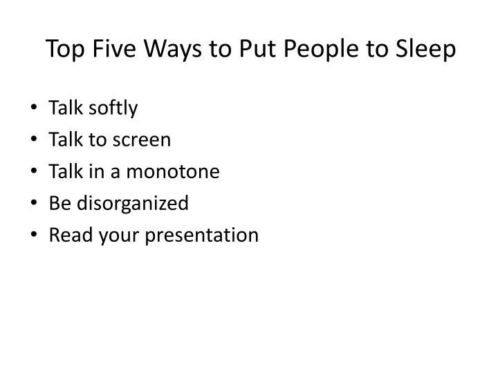 Top Five Ways to Put People to Sleep