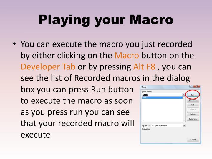 Playing your Macro