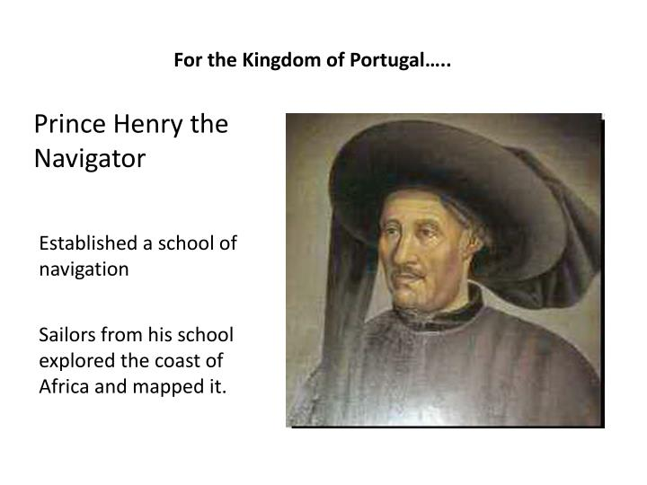 For the Kingdom of Portugal…..