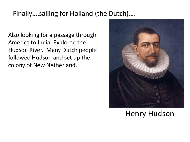 Finally….sailing for Holland (the Dutch)….