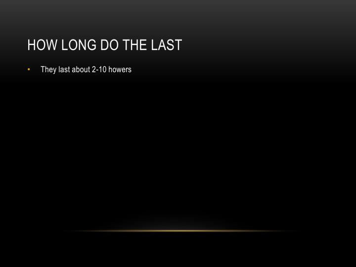 How long do the last