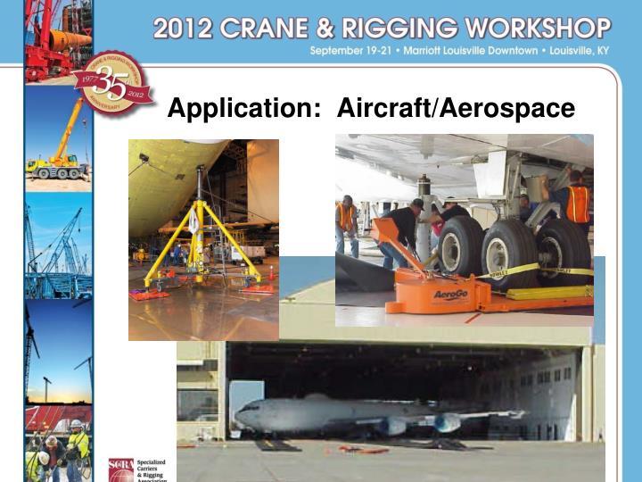 Application:  Aircraft/Aerospace