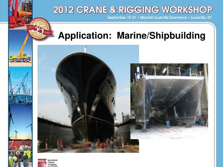 Application:  Marine/Shipbuilding
