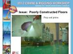 issue poorly constructed floors