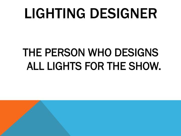 LIGHTING DESIGNER