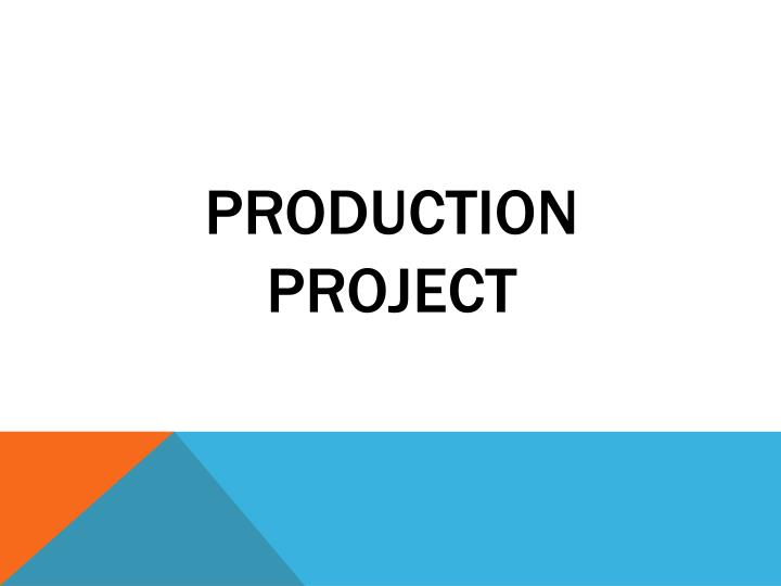 Production project