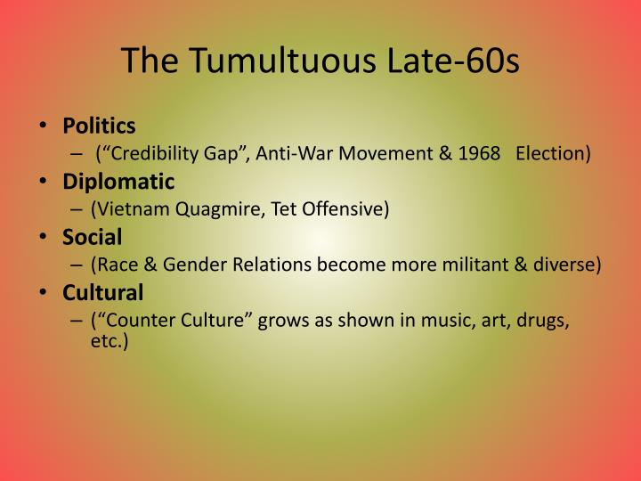 The Tumultuous Late-60s