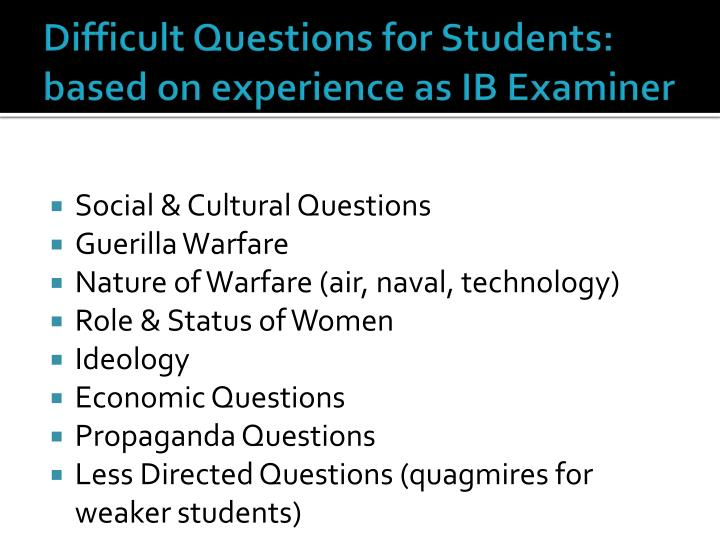 Difficult Questions for Students: based on experience as IB Examiner