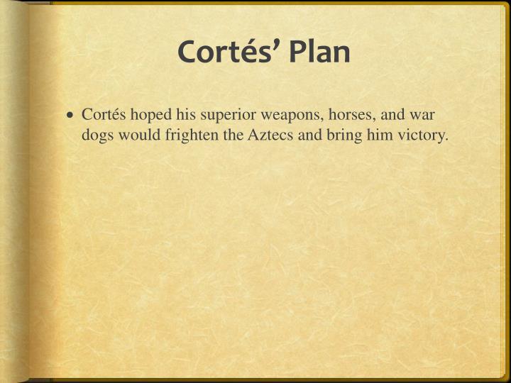 Cortés' Plan
