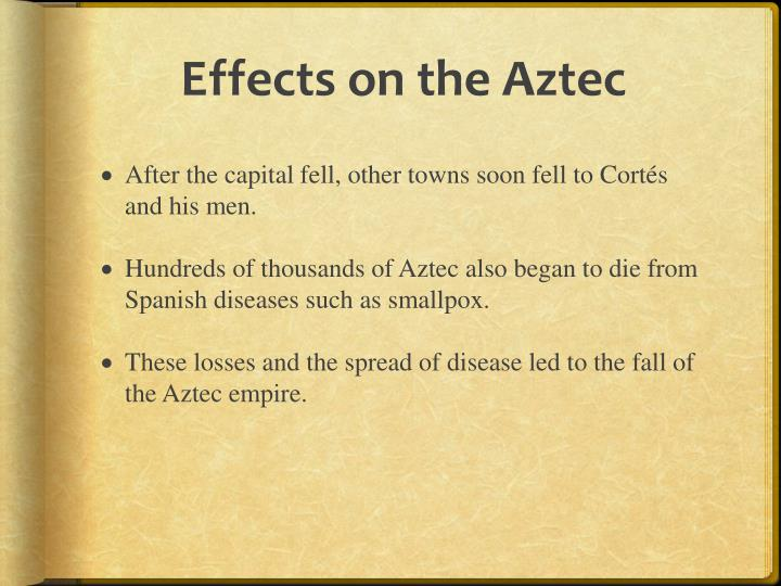 Effects on the Aztec