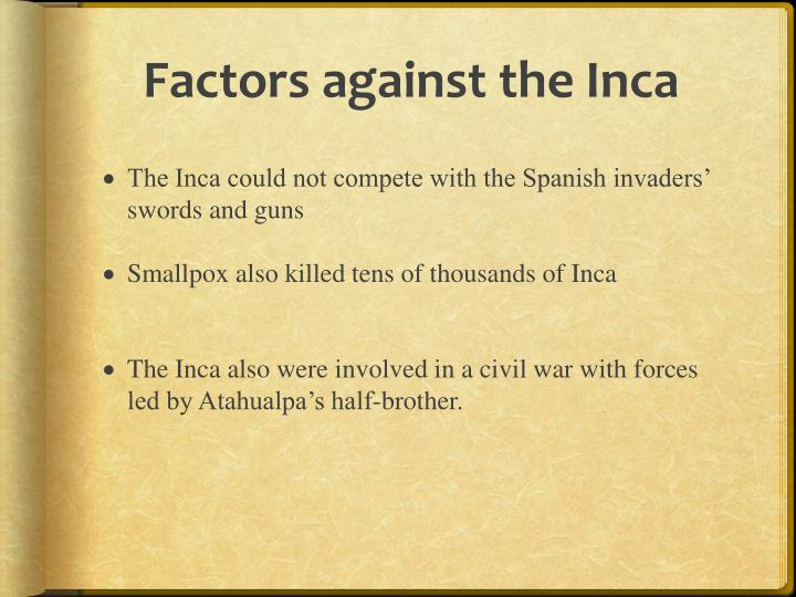 Factors against the Inca
