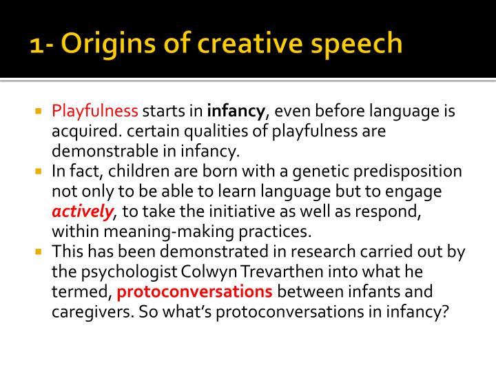 1- Origins of creative speech