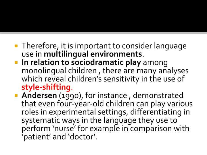 Therefore, it is important to consider language use in