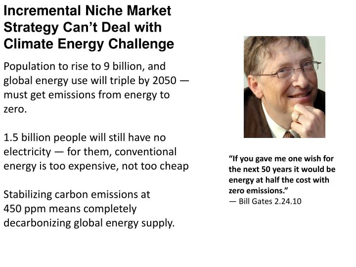 Incremental Niche Market Strategy Can't Deal with Climate Energy Challenge