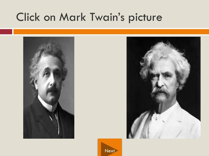 Click on Mark Twain's picture