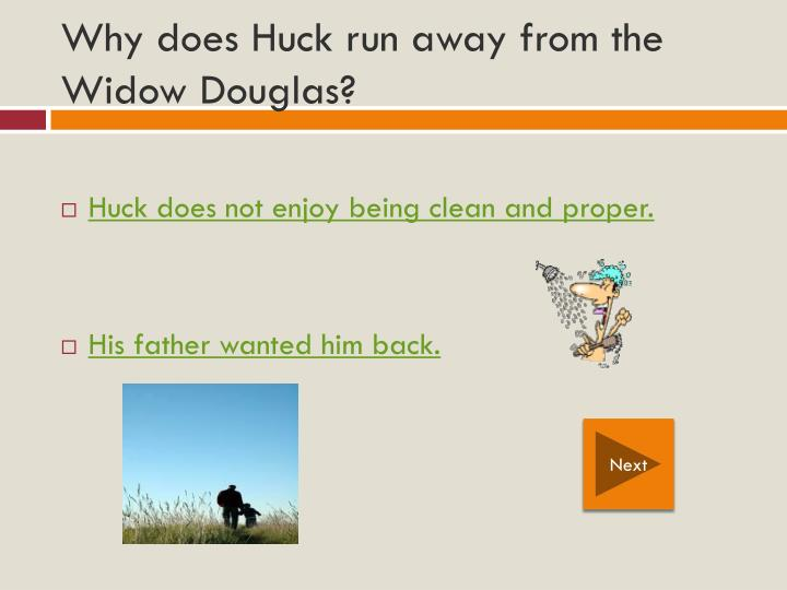 Why does Huck run away from the Widow Douglas?