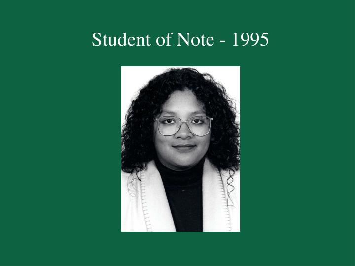 Student of Note - 1995