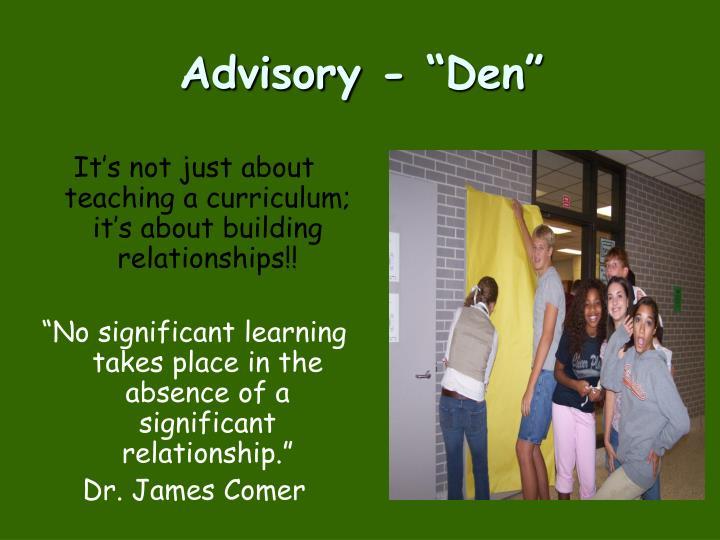 """Advisory - """"Den"""""""